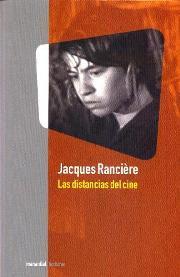 Jacques Rancière y Las distancias de cine  Metafísica del movimiento en Gramscimanía