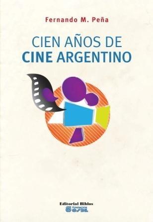 cien-anos-de-cine-argentino-de-fernando-pena MLA-O-2969051029 072012